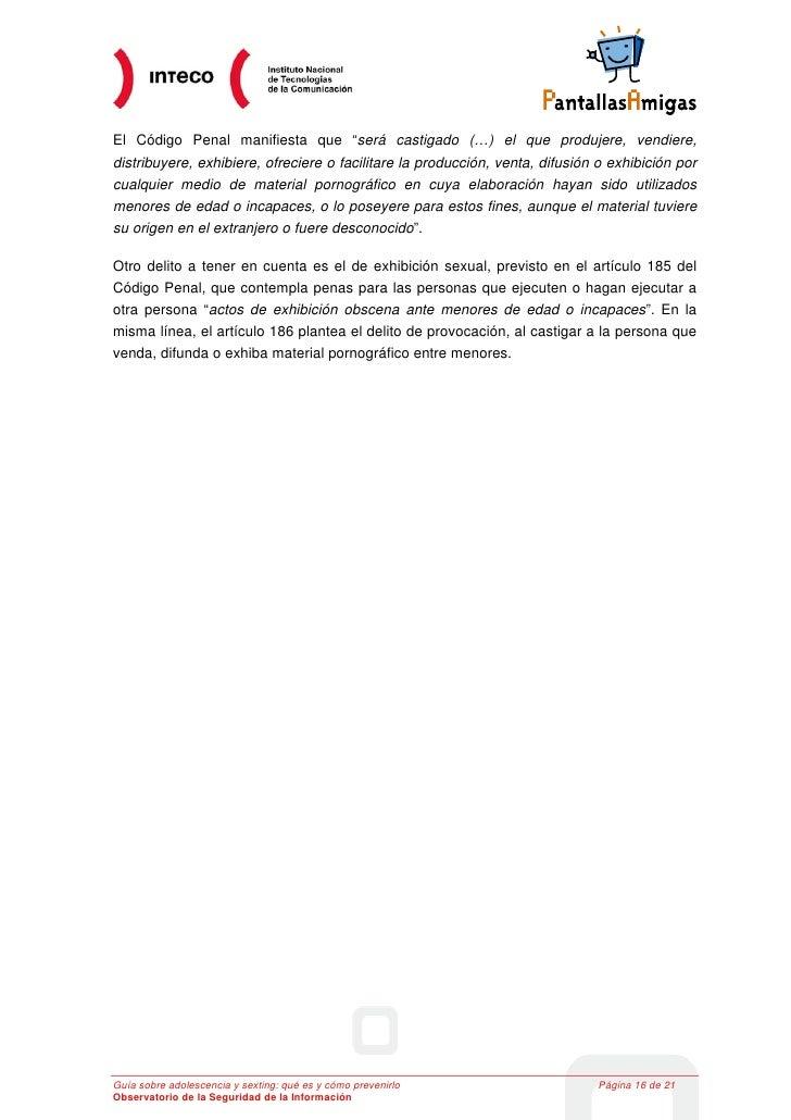 """El Código Penal manifiesta que """"será castigado (…) el que produjere, vendiere,distribuyere, exhibiere, ofreciere o facilit..."""