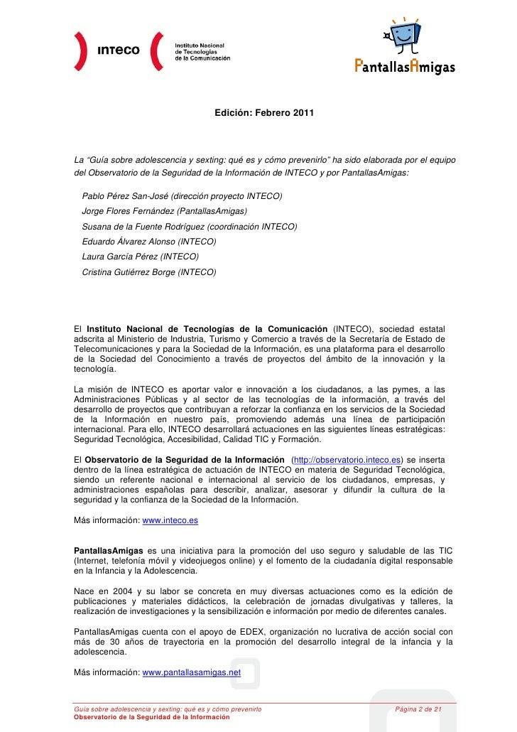 """Edición: Febrero 2011La """"Guía sobre adolescencia y sexting: qué es y cómo prevenirlo"""" ha sido elaborada por el equipodel O..."""