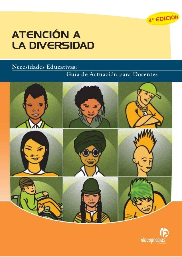 Necesidades Educativas:Guía de Actuación para DocentesATENCIÓN ALA DIVERSIDADEDITORIAL
