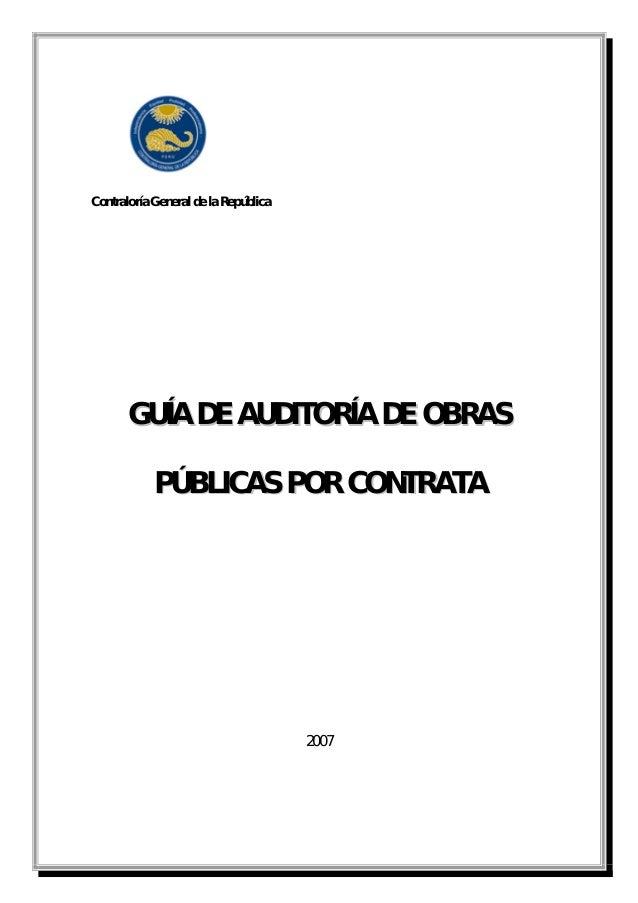 Contraloría General de la RepúblicaGGUUÍÍAA DDEE AAUUDDIITTOORRÍÍAA DDEE OOBBRRAASSPPÚÚBBLLIICCAASS PPOORR CCOONNTTRRAATTA...