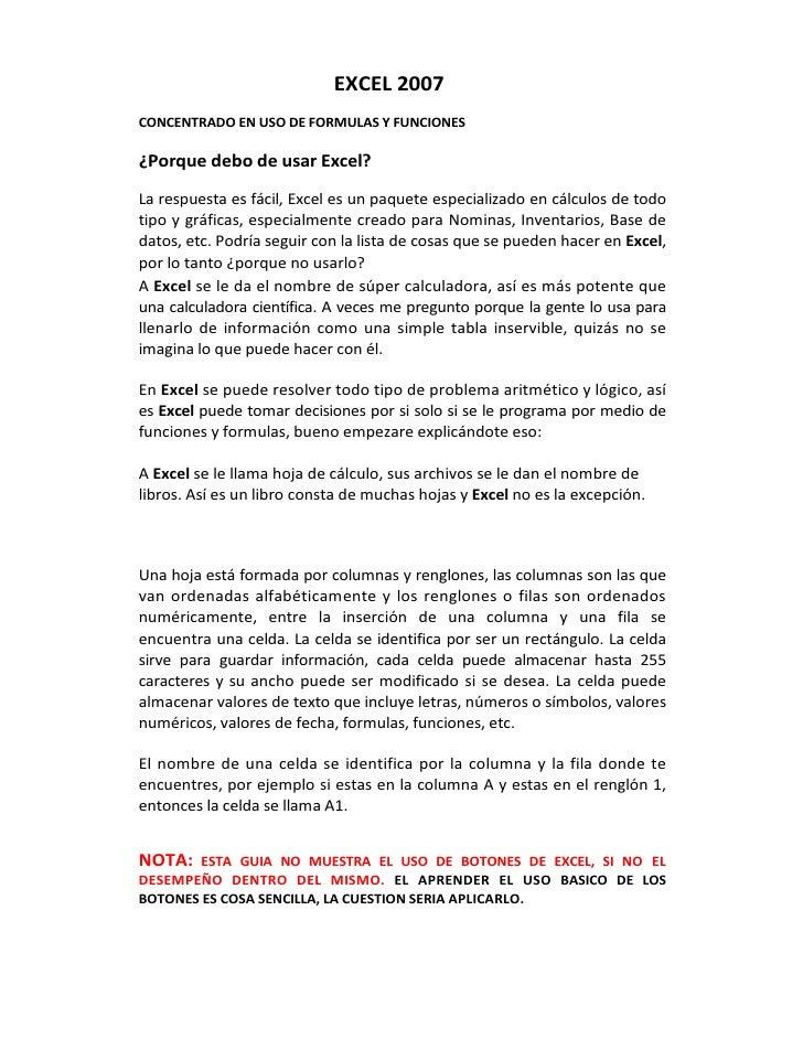 EXCEL2007 CONCENTRADOENUSODEFORMULASYFUNCIONES  ¿PorquedebodeusarExcel? Larespuestaesfácil,Excelesunp...