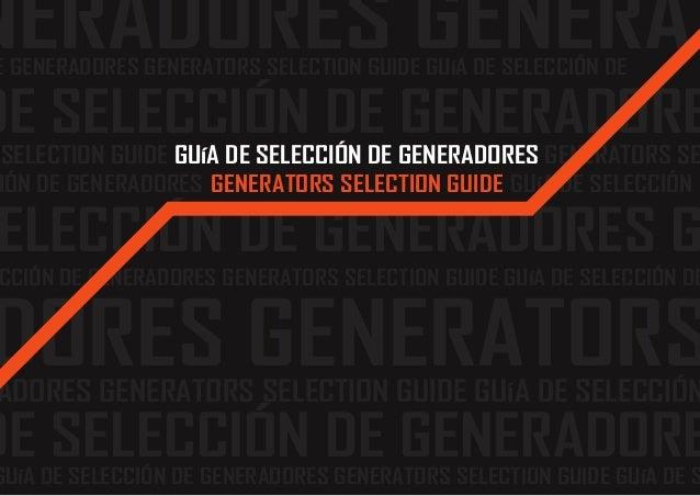 ADORES GENERATORS SELECTION GUIDE GUíA DE SELECCIÓN CCIÓN DE GENERADORES GENERATORS SELECTION GUIDE GUíA DE SELECCIÓN DE E...