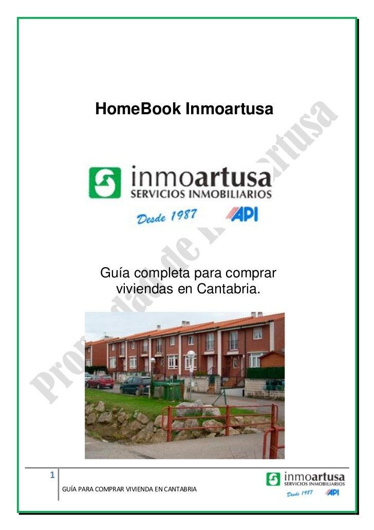 HomeBook Inmoartusa               Guía completa para comprar                 viviendas en Cantabria.1    GUÍA PARA COMPRAR...