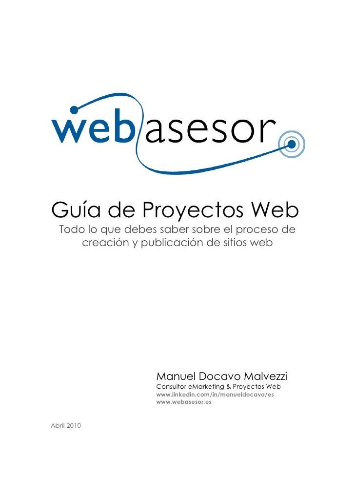 Guía de Proyectos Web   Todo lo que debes saber sobre el proceso de       creación y publicación de sitios web            ...
