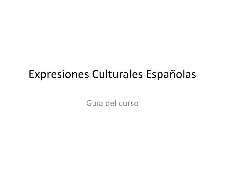 Expresiones Culturales Españolas             Guía del curso