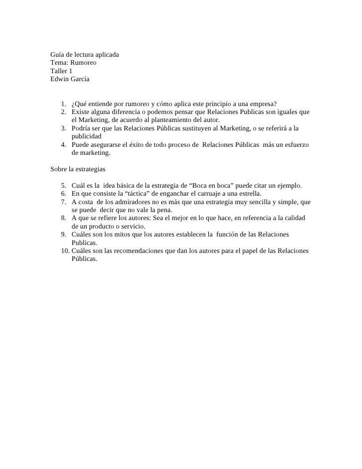 Guía de lectura aplicada Tema: Rumoreo Taller 1 Edwin García      1. ¿Qué entiende por rumoreo y cómo aplica este principi...