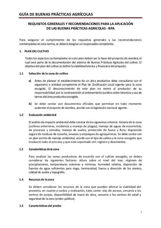GUÍA DE BUENAS PRÁCTICAS AGRÍCOLAS 1 REQUISITOS GENERALES Y RECOMENDACIONES PARA LA APLICACIÓN DE LAS BUENAS PRÁCTICAS AGR...