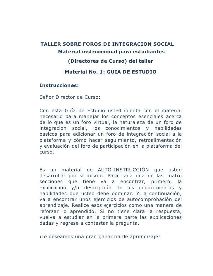 TALLER SOBRE FOROS DE INTEGRACION SOCIAL        Material instruccional para estudiantes            (Directores de Curso) d...