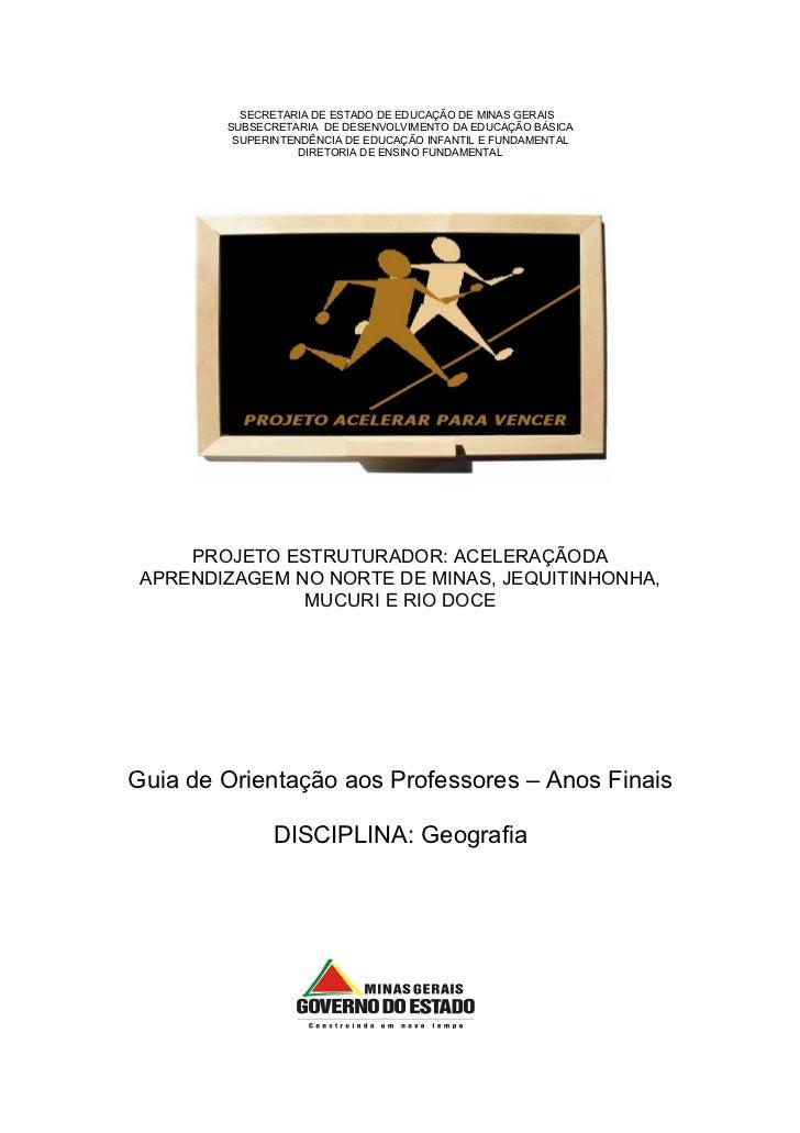 SECRETARIA DE ESTADO DE EDUCAÇÃO DE MINAS GERAIS        SUBSECRETARIA DE DESENVOLVIMENTO DA EDUCAÇÃO BÁSICA         SUPERI...