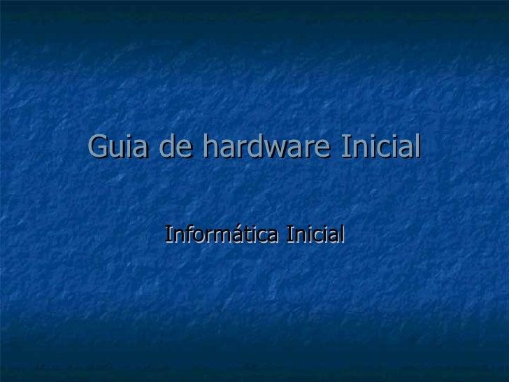Guia de hardware Inicial Informática Inicial