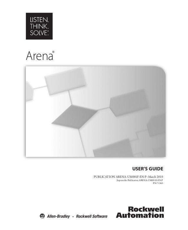 USER'S GUIDE PUBLICATION ARENA-UM001F-EN-P–March 2010 Supersedes Publication ARENA-UM001E-EN-P PN-71363 Arena®