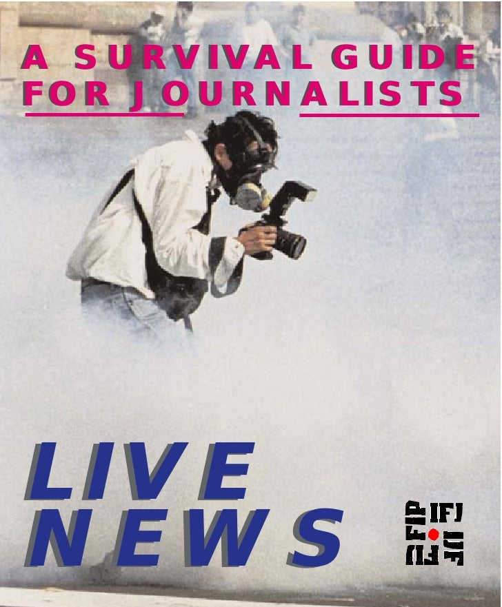 A SURVIVAL GUIDE FOR JOURNALISTS     LIVE NEWS