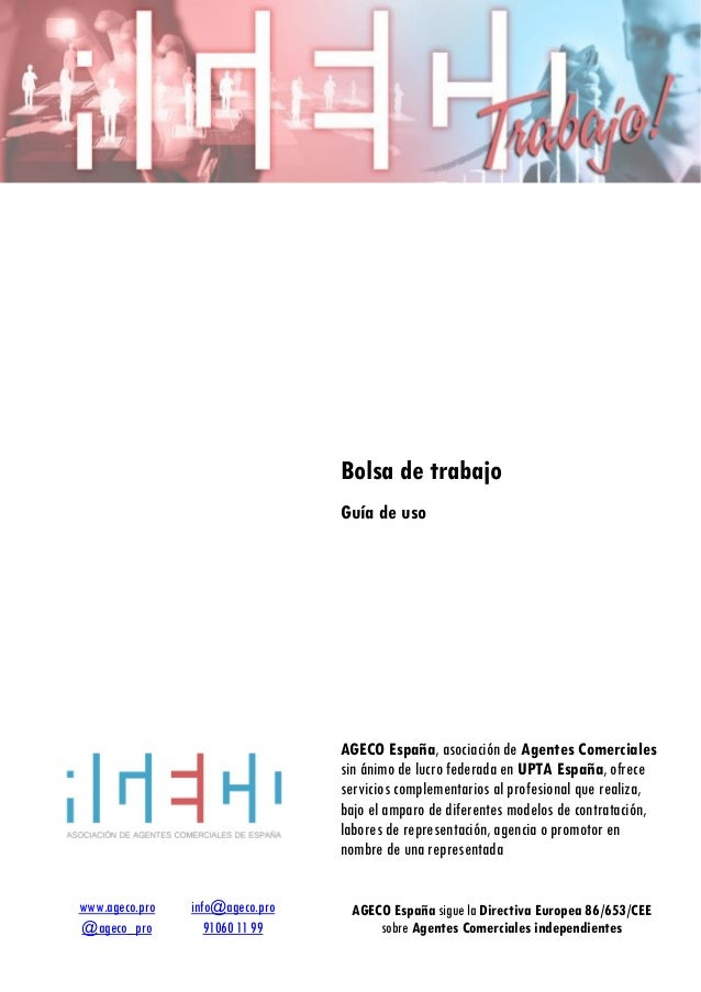 www.ageco.pro info@ageco.pro @ageco_pro 91060 11 99 Bolsa de trabajo Guía de uso AGECO España, asociación de Agentes Comer...