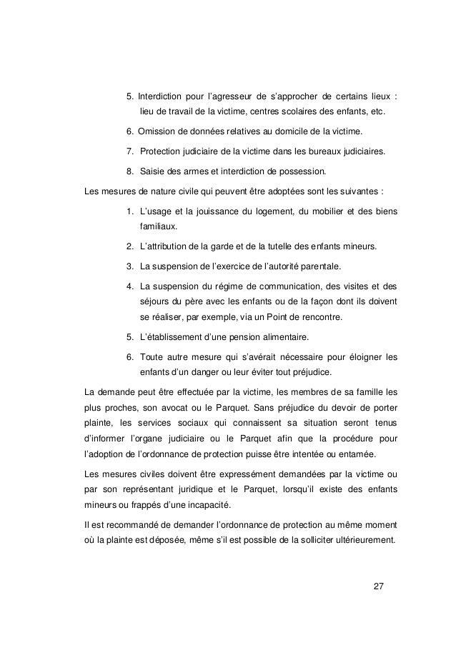 5. Interdiction pour l'agresseur de s'approcher de certains lieux :              lieu de travail de la victime, centres sc...