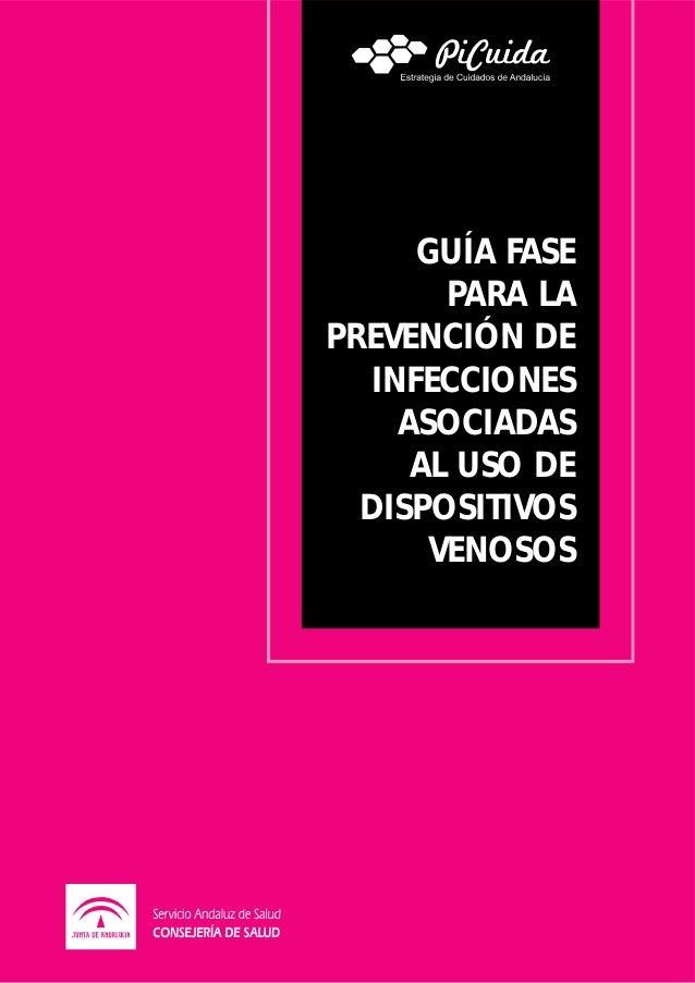 GUÍA FASE PARA LA PREVENCIÓN DE INFECCIONES ASOCIADAS AL USO DE DISPOSITIVOS VENOSOS