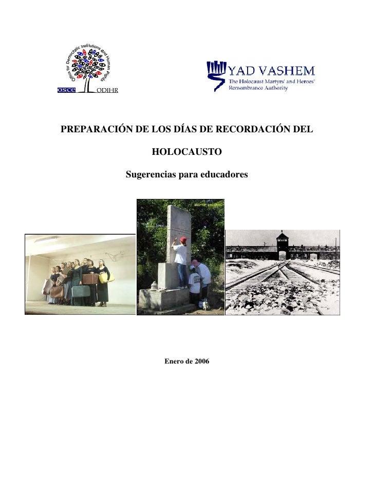 PREPARACIÓN DE LOS DÍAS DE RECORDACIÓN DEL                 HOLOCAUSTO            Sugerencias para educadores              ...