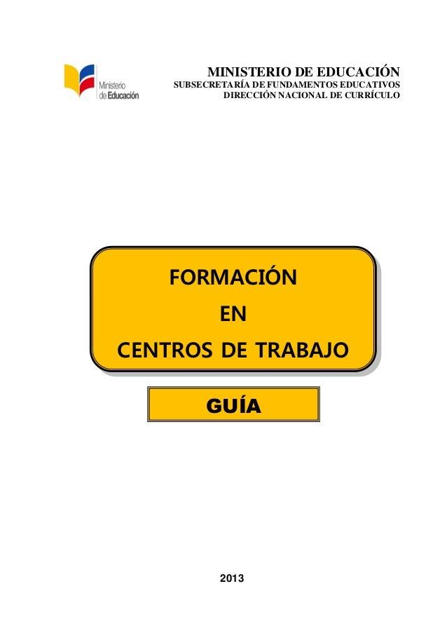 MINISTERIO DE EDUCACIÓN SUBSECRETARÍA DE FUNDAMENTOS EDUCATIVOS DIRECCIÓN NACIONAL DE CURRÍCULO 2013 FORMACIÓN EN CENTROS ...
