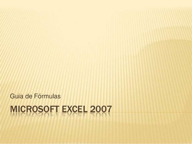 MICROSOFT EXCEL 2007 Guia de Fórmulas