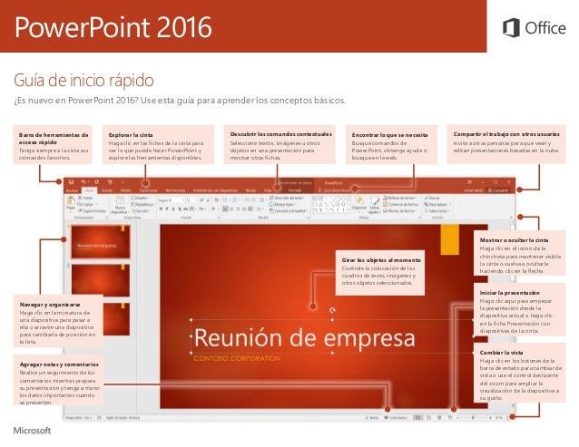 PowerPoint 2016 Guía de inicio rápido ¿Es nuevo en PowerPoint 2016? Use esta guía para aprender los conceptos básicos. Nav...