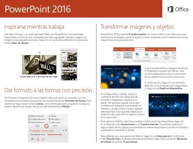 PowerPoint 2016 Transformar imágenes y objetos PowerPoint 2016 presenta Transformación, un nuevo efecto cinemático que cre...