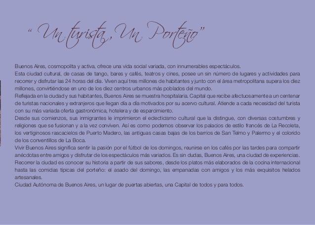 """""""  Un turista , Un Porteño""""  Buenos Aires, cosmopolita y activa, ofrece una vida social variada, con innumerables espectác..."""