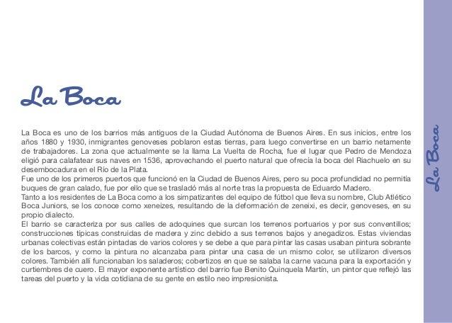 La Boca es uno de los barrios más antiguos de la Ciudad Autónoma de Buenos Aires. En sus inicios, entre los años 1880 y 19...