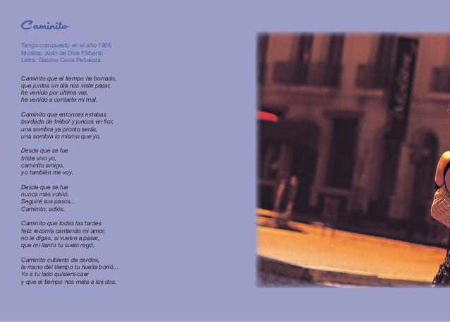 Caminito Tango compuesto en el año 1926 Música: Juan de Dios Filiberto Letra: Gabino Coria Peñaloza Caminito que el tiempo...