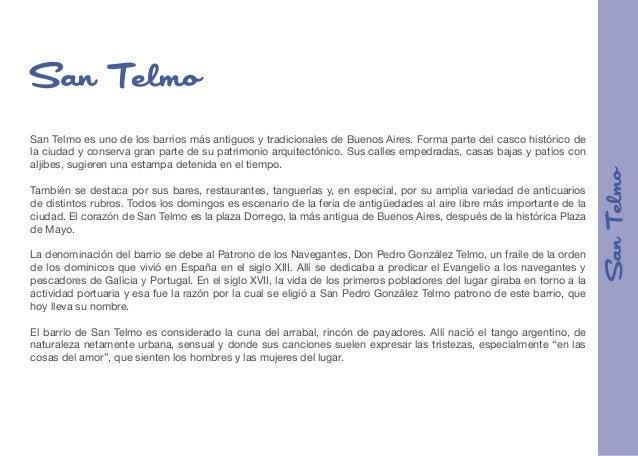 San Telmo es uno de los barrios más antiguos y tradicionales de Buenos Aires. Forma parte del casco histórico de la ciudad...
