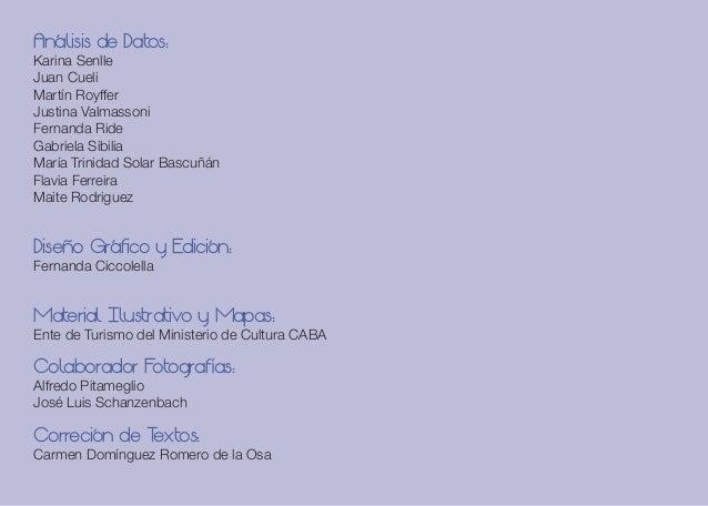 Análisis de Datos: Karina Senlle Juan Cueli Martín Royffer Justina Valmassoni Fernanda Ride Gabriela Sibilia María Trinida...