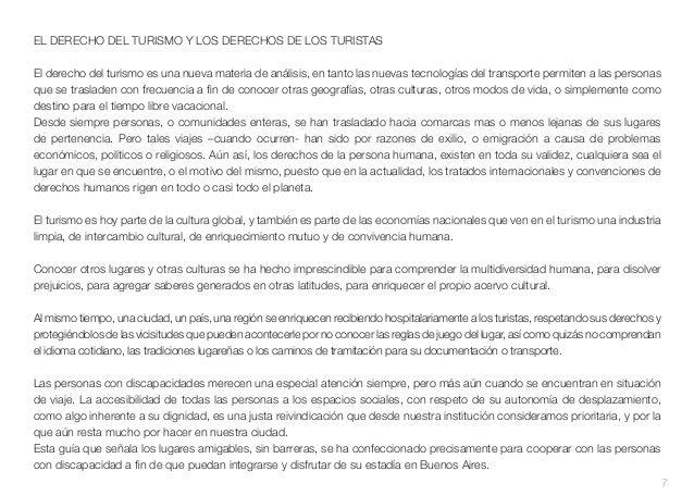 EL DERECHO DEL TURISMO Y LOS DERECHOS DE LOS TURISTAS El derecho del turismo es una nueva materia de análisis, en tanto la...