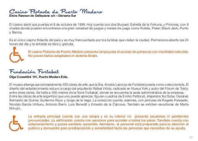 Casino Flotante de Puerto Madero Elvira Rawson de Dellepiane s/n – Dársena Sur  El casino abrió sus puertas el 8 de octubr...