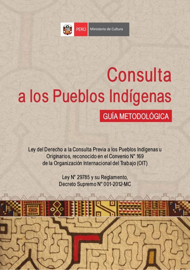 Consultaa los Pueblos Indígenas                                      GUÍA METODOLÓGICA Ley del Derecho a la Consulta Previ...