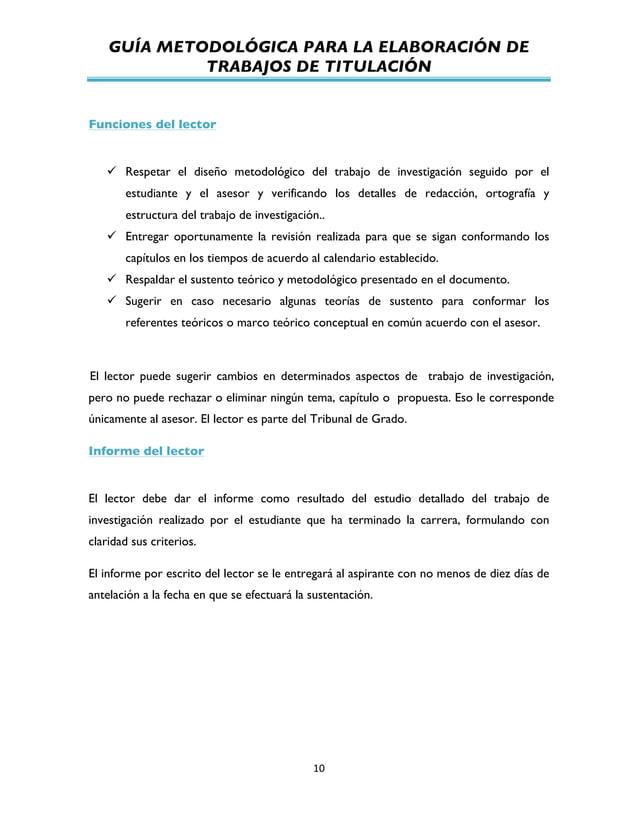GUÍA METODOLÓGICA PARA LA ELABORACIÓN DE TRABAJOS DE TITULACIÓN          10   Funciones del lector ü Respetar el ...
