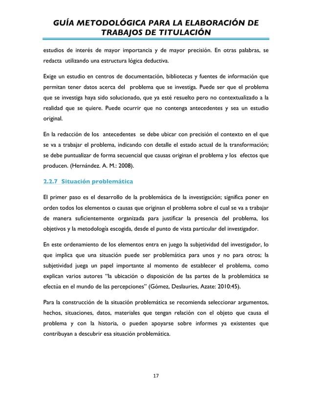 GUÍA METODOLÓGICA PARA LA ELABORACIÓN DE TRABAJOS DE TITULACIÓN          17   estudios de interés de mayor importa...