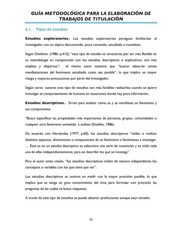 GUÍA METODOLÓGICA PARA LA ELABORACIÓN DE TRABAJOS DE TITULACIÓN          25   4.1 Tipos de estudios Estudios explo...