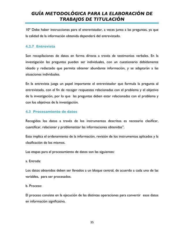 GUÍA METODOLÓGICA PARA LA ELABORACIÓN DE TRABAJOS DE TITULACIÓN          35   10º Debe haber instrucciones para el...
