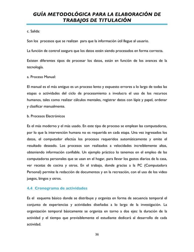 GUÍA METODOLÓGICA PARA LA ELABORACIÓN DE TRABAJOS DE TITULACIÓN          36   c. Salida: Son los procesos que se r...