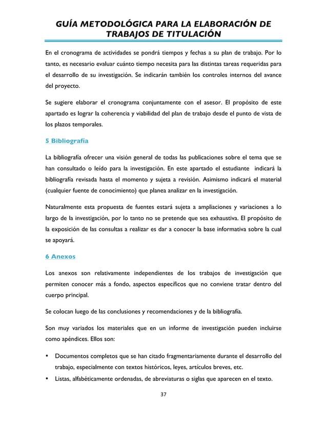 GUÍA METODOLÓGICA PARA LA ELABORACIÓN DE TRABAJOS DE TITULACIÓN          37   En el cronograma de actividades se p...