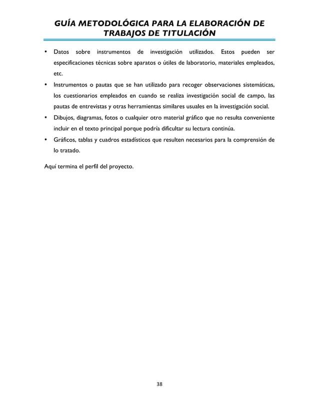 GUÍA METODOLÓGICA PARA LA ELABORACIÓN DE TRABAJOS DE TITULACIÓN          38   • Datos sobre instrumentos de invest...