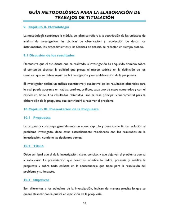 GUÍA METODOLÓGICA PARA LA ELABORACIÓN DE TRABAJOS DE TITULACIÓN          42   9. Capítulo II. Metodología La metod...