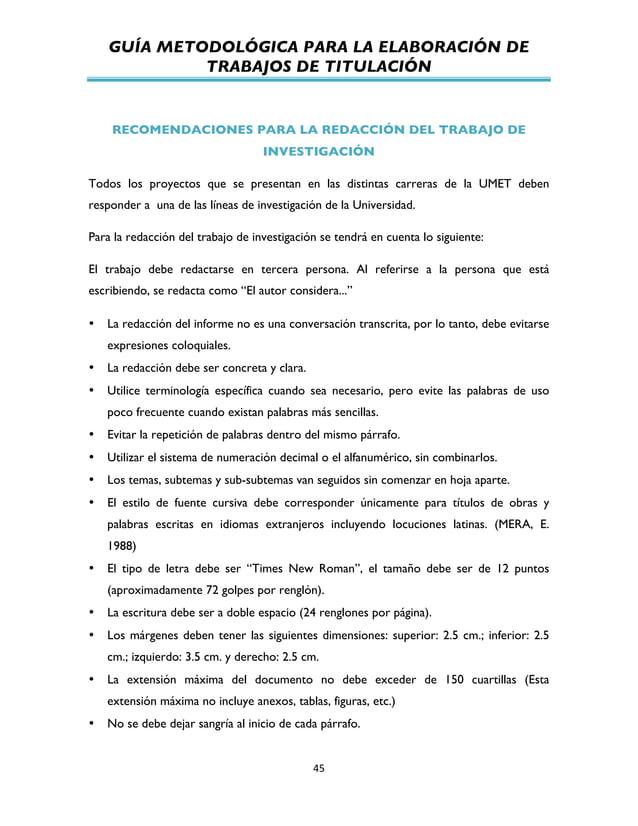 GUÍA METODOLÓGICA PARA LA ELABORACIÓN DE TRABAJOS DE TITULACIÓN          45   RECOMENDACIONES PARA LA REDACCIÓN DE...