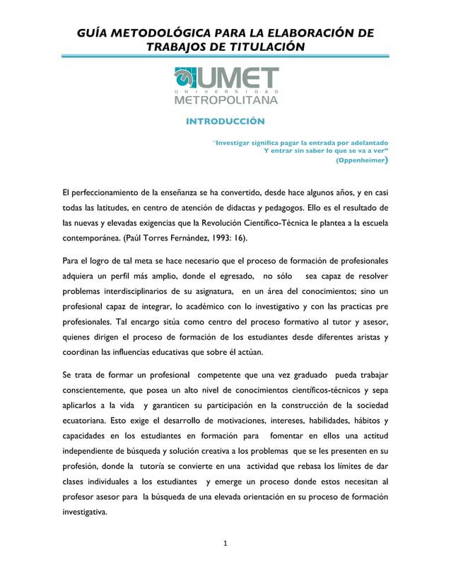 """GUÍA METODOLÓGICA PARA LA ELABORACIÓN DE TRABAJOS DE TITULACIÓN          1   INTRODUCCIÓN """"Investigar significa pa..."""