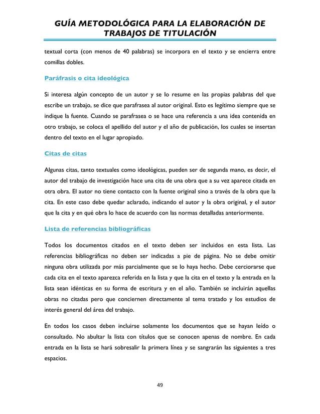 GUÍA METODOLÓGICA PARA LA ELABORACIÓN DE TRABAJOS DE TITULACIÓN          49   textual corta (con menos de 40 palab...