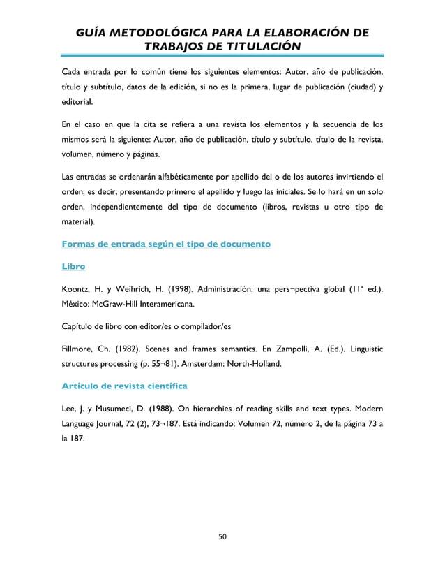 GUÍA METODOLÓGICA PARA LA ELABORACIÓN DE TRABAJOS DE TITULACIÓN          50   Cada entrada por lo común tiene los ...