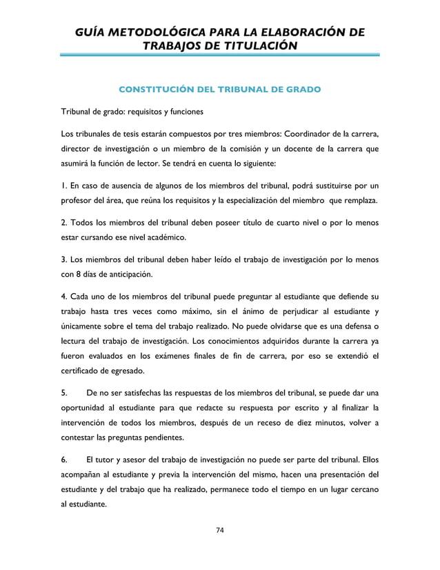 GUÍA METODOLÓGICA PARA LA ELABORACIÓN DE TRABAJOS DE TITULACIÓN          74   CONSTITUCIÓN DEL TRIBUNAL DE GRADO T...
