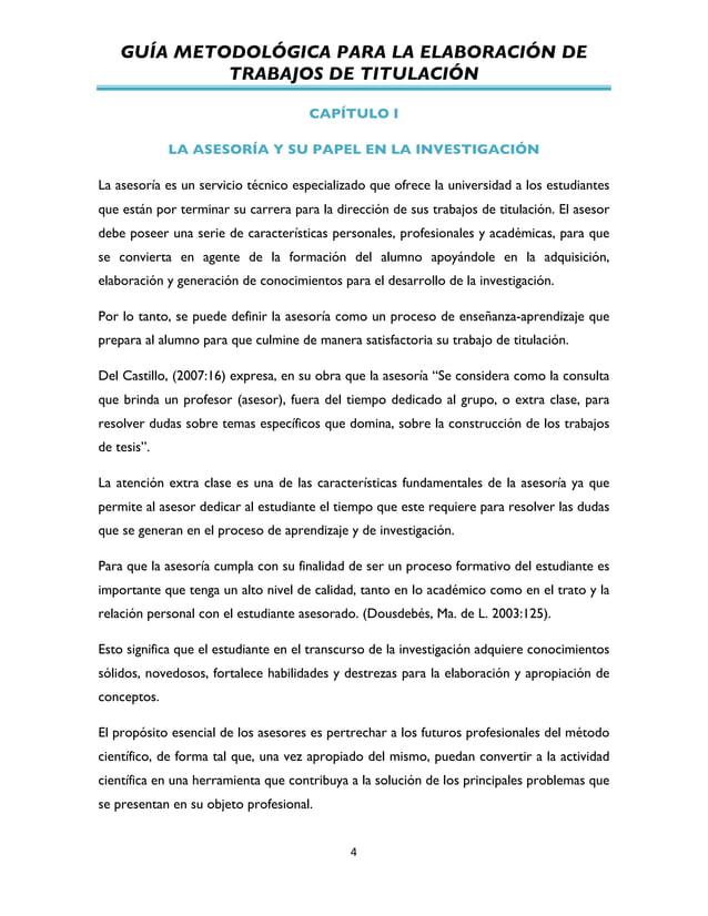 GUÍA METODOLÓGICA PARA LA ELABORACIÓN DE TRABAJOS DE TITULACIÓN          4   CAPÍTULO I LA ASESORÍA Y SU PAPEL EN ...