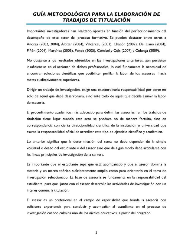 GUÍA METODOLÓGICA PARA LA ELABORACIÓN DE TRABAJOS DE TITULACIÓN          5   Importantes investigadores han realiz...