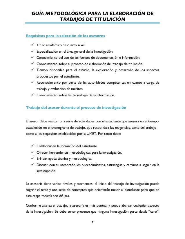 GUÍA METODOLÓGICA PARA LA ELABORACIÓN DE TRABAJOS DE TITULACIÓN          7   Requisitos para la selección de los a...