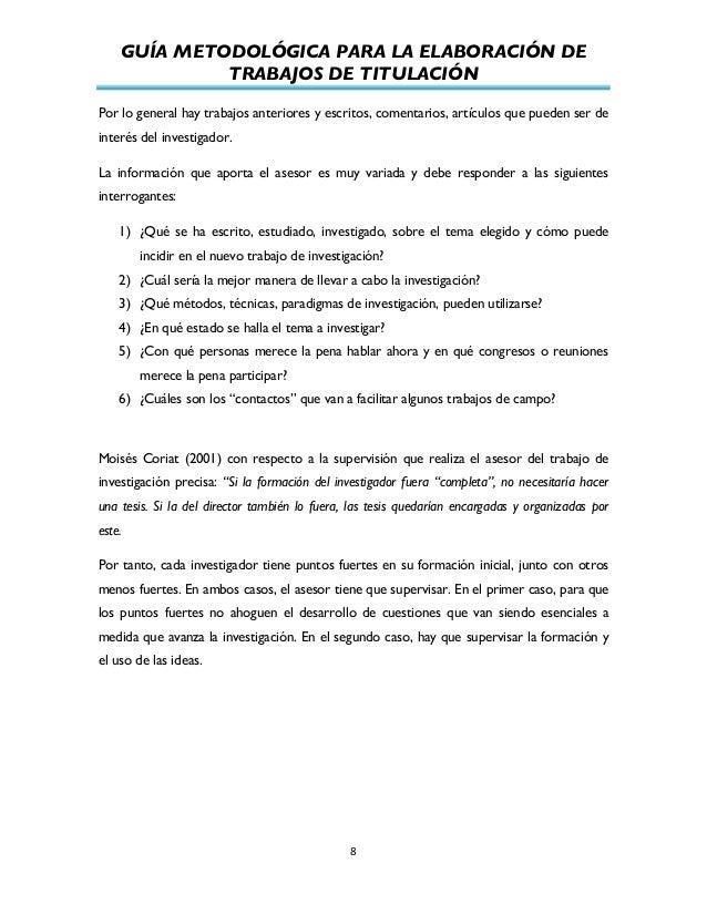 GUÍA METODOLÓGICA PARA LA ELABORACIÓN DE TRABAJOS DE TITULACIÓN          8   Por lo general hay trabajos anteriore...