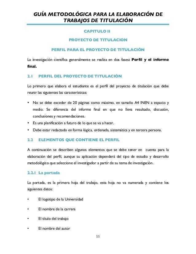 GUÍA METODOLÓGICA PARA LA ELABORACIÓN DE TRABAJOS DE TITULACIÓN          11   CAPITULO II PROYECTO DE TITULACION P...